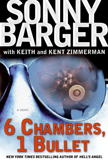 6 Chambers, 1 Bullet By Barger, Ralph/ Zimmerman, Keith/ Zimmerman, Kent