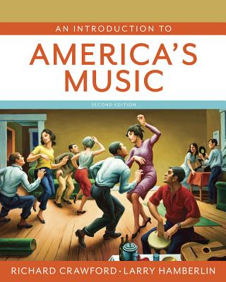 An Introduction to America's Music By Crawford, Richard/ Hamberlin, Larry