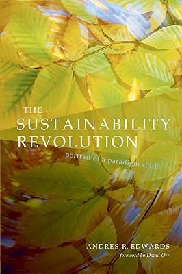 The Sustainability Revolution By Edwards, Andres R./ Orr, David W. (FRW)